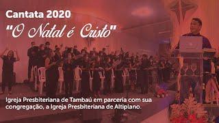 Cantata de Natal - O Natal é Cristo | IPTambaú e IPAltiplano | 20/12/2020