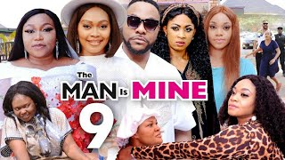 THE MAN IS MINE SEASON 9 [ NEW HIT MOVIE  ] - TANA ADELENA,NINO BOLANLE, RUTH KADIRI, 2021