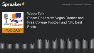 Steam Read from Vegas Runner and Free College Football and NFL Best Bests