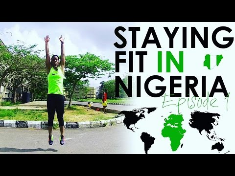 Staying Fit in Nigeria Episode 1