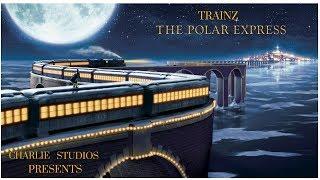 Trainz: The Polar Express, Part 2.