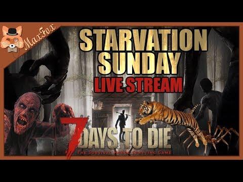 7 Days to Die Starvation Sundays! A16 Livestream! Episode 17