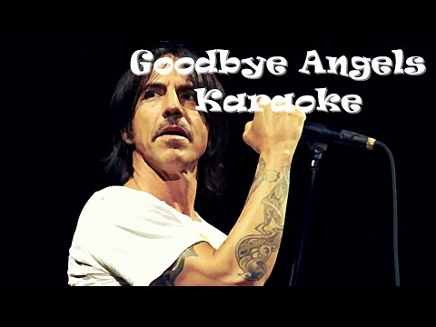Goodbye Angels - Karaoke - Red hot Chili Peppers - Instrumental - Lyrics