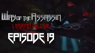Episode 19 | Way of the Assassin: Legend Killer