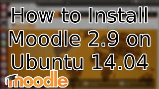 Tutorial: How to Install Moodle on Ubuntu 14.04 LTS (2015)