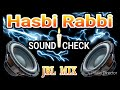 Hasbi Rabbi Quwwali Dj Sound Check Mix