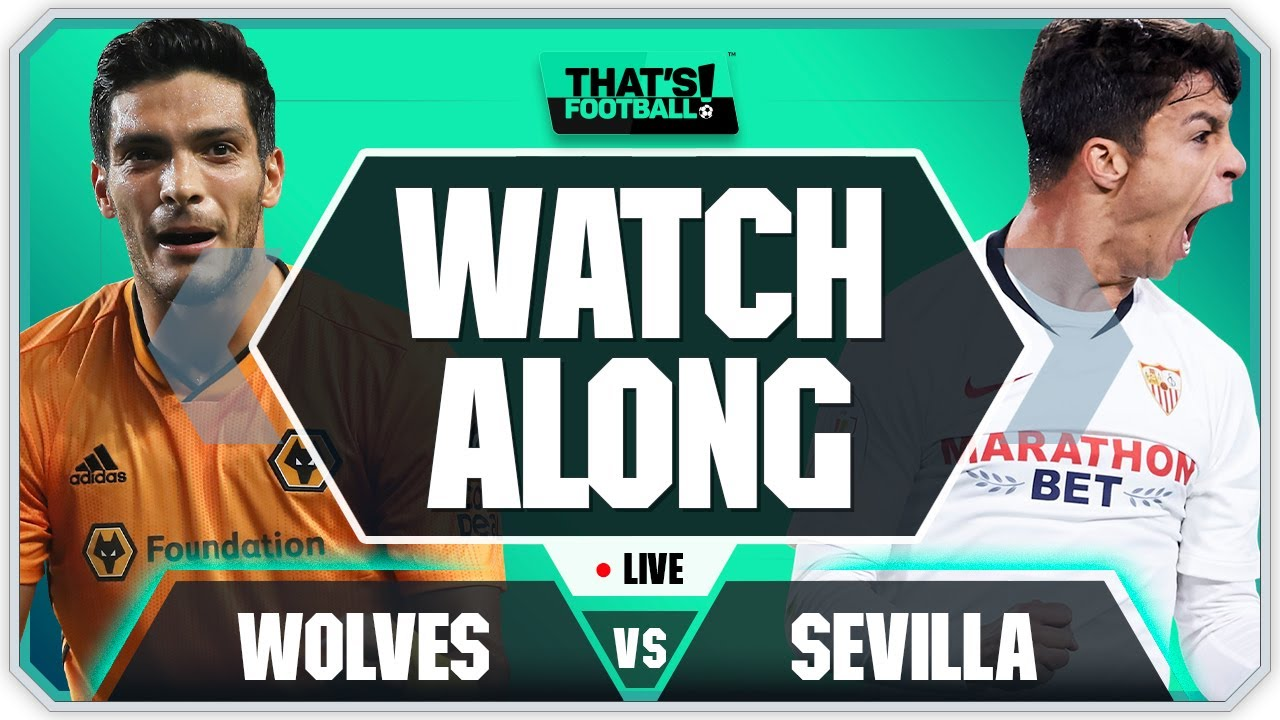 WOLVES vs SEVILLA With Mark Goldbridge LIVE
