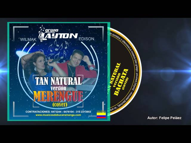 Tan natural MERENGUE (cover) Pipe Peláez (cover) MUSICOS DE BUCARAMANGA - 6473244 - GRUPO LAYTON Videos De Viajes