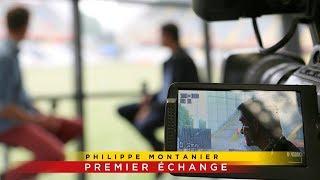 Philippe Montanier : Premier échange