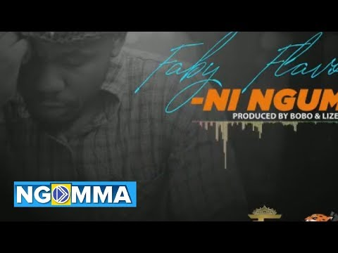 NI NGUMU FABY FLAVOUR (official Audio)