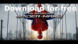 How to Download and play The Amazing Spider man 2 for free