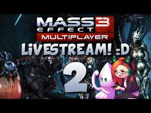 Mass Effect 3 Multiplayer Livestream with Viewers ~Round 2!~