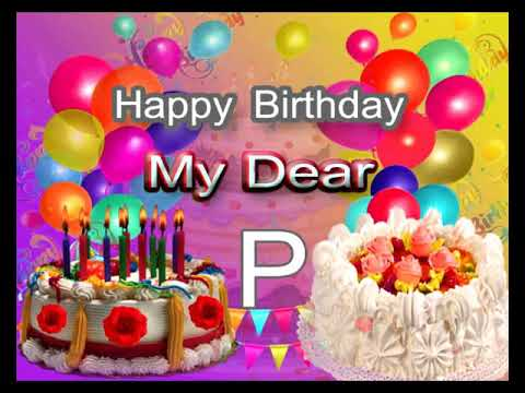happybirthday p letters p name whatapp status love whatsapp statu video 30sec