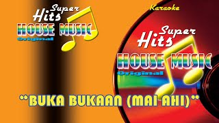 Download lagu Barakatak - Buka Bukaan - Mai Ahi (Official Music Video) - Super Hits House Music