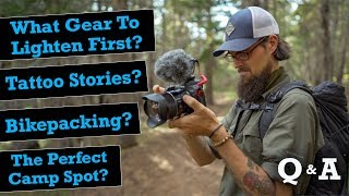 What Gear To Lighten First, Bikepacking, The Perfect Camp Spot, & Tattoo Stories… Q&A