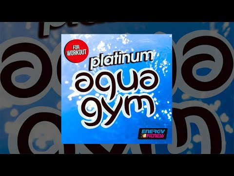 E4F - Platinum Aqua Gym Hits For Workout - Fitness & Music 2