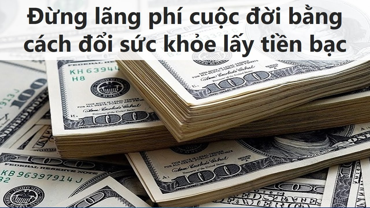 Đừng lãng phí cuộc đời bằng cách đổi sức khỏe lấy tiền bạc   Phuong Smith