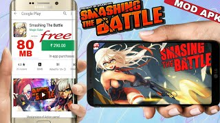 Smashing the Battle Mod Apk v1.09 Offline Game Download for Free on Android || HD GAMEPLAY Proof ||