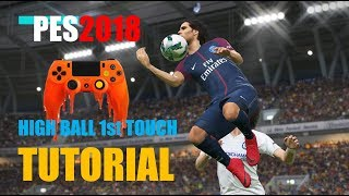 PES2018 - High Ball First Touch