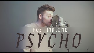 PSYCHO - POST MALONE COVER