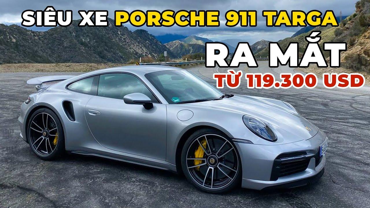 SIÊU XE PORSCHE 911 TARGA 4 VÀ 4S 2021 RA MẮT – GIÁ TỪ 119.300 USD