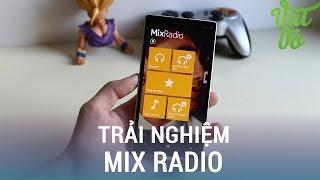 Vật Vờ| Radio Mix: công cụ nghe nhạc tuyệt vời trên Windows 10