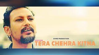 TERA CHEHRA KITNA |JAGJIT SINGH | COVER SONG | DR SAM |  ALEX | DYMO