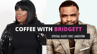 Coffee With Bridgett- Special Guest: Eric Langston
