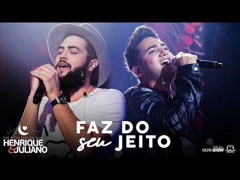 Henrique e Juliano - FAZ DO SEU JEITO