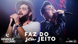 Gambar cover Henrique e Juliano - FAZ DO SEU JEITO - DVD O Céu Explica Tudo