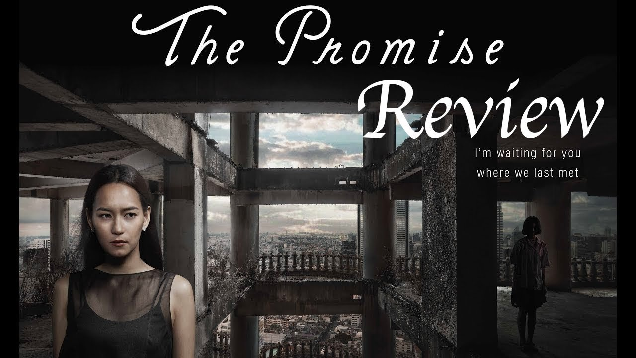 [Review Phim] – Review Phim Chiếu Rạp The Promise 2017 – Giao Ước Chết | Phim Ma Thái