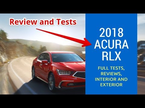 2018 Acura RLX - Full Tests, Reviews, Interior and Exterior