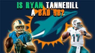 Is Ryan Tannehill A Bad QB? [Miami Dolphins Fan Reaction]