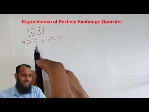 QM03|Eigen Values of Particle Exchange Operator| Quantum Mechanics