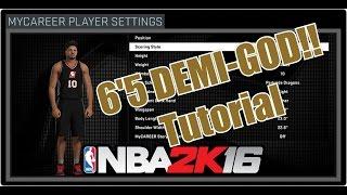 NBA 2k16 Tutorial: Best 6'5 PG DEMI-GOD Build