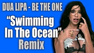 Dua Lipa - Be The One (Swimming In The Ocean Remix) | Live Dua Lipa Be The One Remix & Lyrics JANXEN
