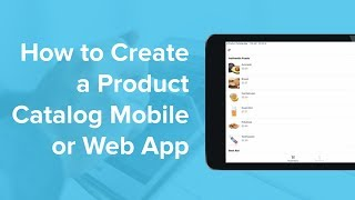 How to Create a Product Catalog Mobile or Web App in Minutes