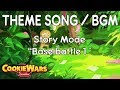 """Story Mode """"Base Battle 1"""" Theme/BGM/OST - Cookie Wars (by Cookie Run)"""