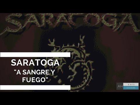 Saratoga - A Sangre Y Fuego (#8bit cover)