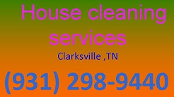 House Cleaning Services Clarksville ,TN | (931) 298-9440 | House Maid Cleaners