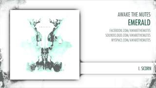 Awake The Mutes - Scorn