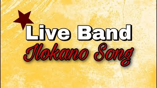 BEST ILOKANO SONG LIVE BAND