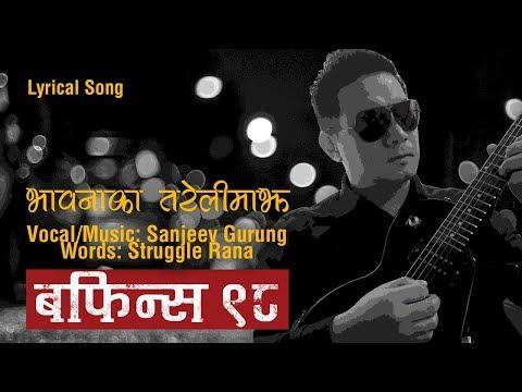 Nepali lyrical Song: Bhawanaka | Boffins 98 by Sanjeev Gurung