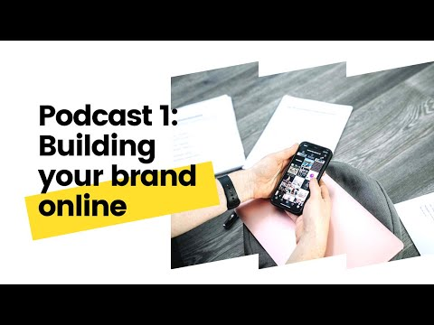 Episode 1: Building your brand online