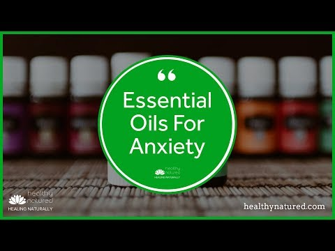 Essential Oils For Anxiety - 6 Natural Oil Remedies To Relieve Anxiety