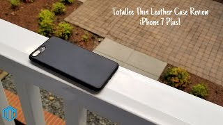 iPhone 7 Plus Totallee Thin Leather Case Review!