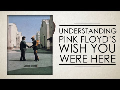 Understanding Pink Floyds Wish You Were Here