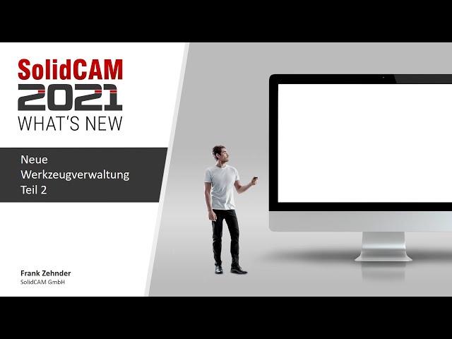 SolidCAM 2021 – What´s New – Werkzeugverwaltung Teil 2