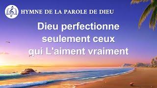 Musique chrétienne en français « Dieu perfectionne seulement ceux qui L'aiment vraiment »