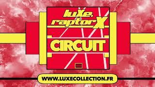 luXe Feat Raptor X - CIRCUIT ( AUDIO OFFICIEL )